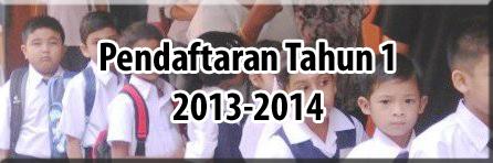 Pendaftran Tahun 1 sesi 2013/2014